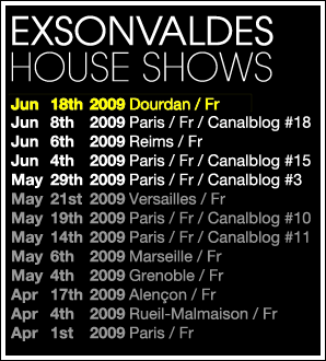 EXSONVALDES House Shows